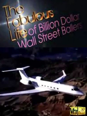 The Fabulous Life of Billion dollar Wall Street Ballers