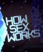 How Love and Sex Works - First Time